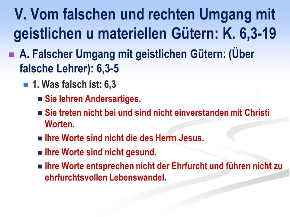 V. Vom falschen und rechten Umgang mit geistlichen u materiellen Gütern: K.