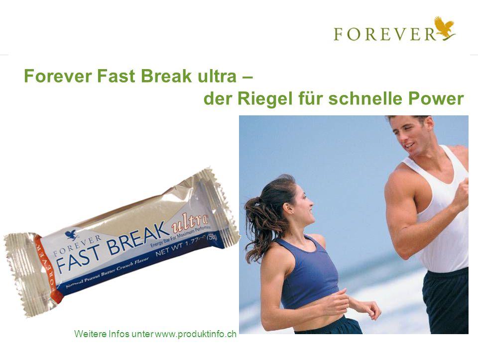 Forever Fast Break ultra – der Riegel für schnelle Power Weitere Infos unter www.produktinfo.ch
