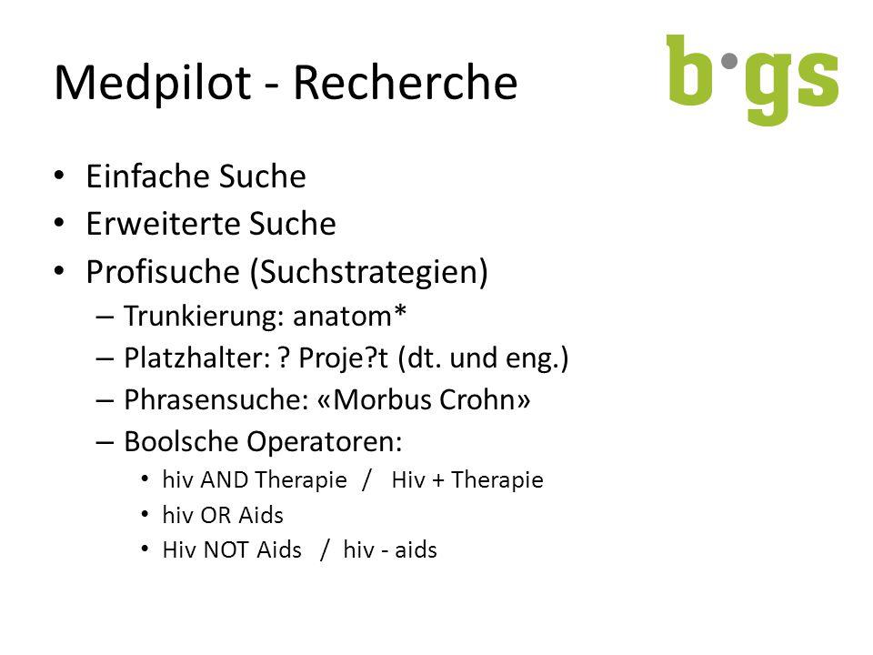 Medpilot - Recherche Einfache Suche Erweiterte Suche Profisuche (Suchstrategien) – Trunkierung: anatom* – Platzhalter: .