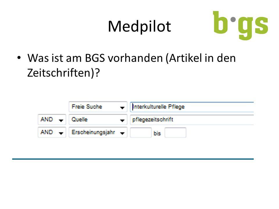 Medpilot Was ist am BGS vorhanden (Artikel in den Zeitschriften)