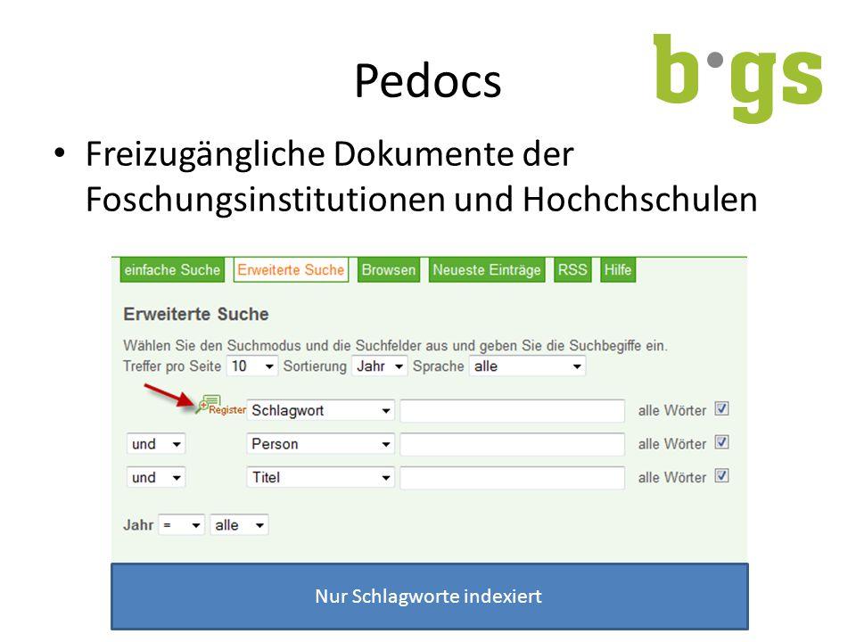 Pedocs Freizugängliche Dokumente der Foschungsinstitutionen und Hochchschulen Nur Schlagworte indexiert