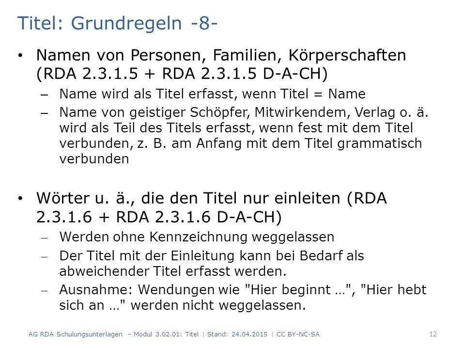 Titel: Grundregeln -8- Namen von Personen, Familien, Körperschaften (RDA 2.3.1.5 + RDA 2.3.1.5 D-A-CH) – Name wird als Titel erfasst, wenn Titel = Name – Name von geistiger Schöpfer, Mitwirkendem, Verlag o.