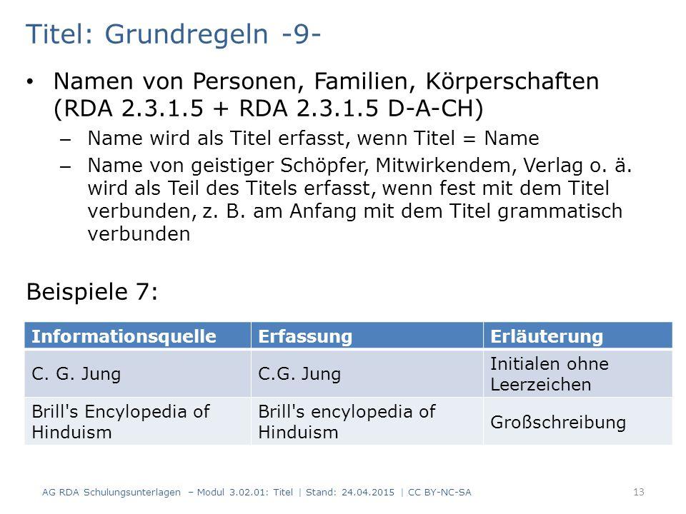 Titel: Grundregeln -9- Namen von Personen, Familien, Körperschaften (RDA 2.3.1.5 + RDA 2.3.1.5 D-A-CH) – Name wird als Titel erfasst, wenn Titel = Name – Name von geistiger Schöpfer, Mitwirkendem, Verlag o.