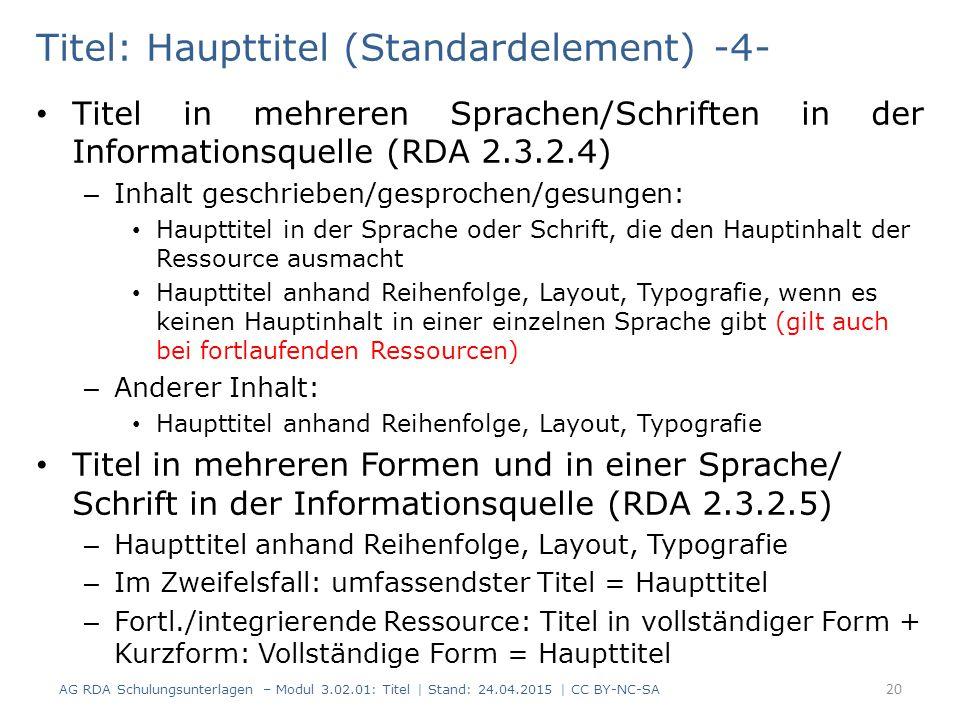 Titel: Haupttitel (Standardelement) -4- Titel in mehreren Sprachen/Schriften in der Informationsquelle (RDA 2.3.2.4) – Inhalt geschrieben/gesprochen/g