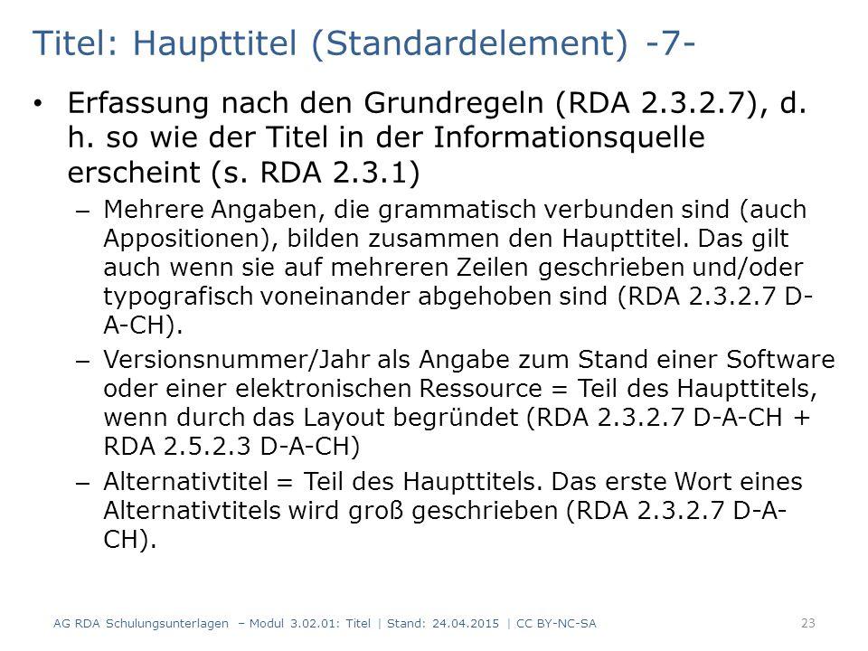 Titel: Haupttitel (Standardelement) -7- Erfassung nach den Grundregeln (RDA 2.3.2.7), d.