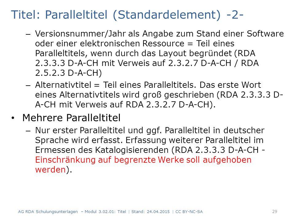 Titel: Paralleltitel (Standardelement) -2- – Versionsnummer/Jahr als Angabe zum Stand einer Software oder einer elektronischen Ressource = Teil eines
