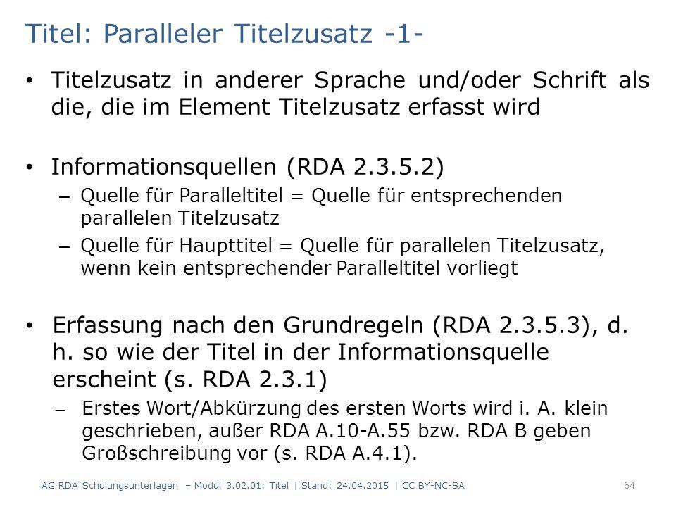Titel: Paralleler Titelzusatz -1- Titelzusatz in anderer Sprache und/oder Schrift als die, die im Element Titelzusatz erfasst wird Informationsquellen
