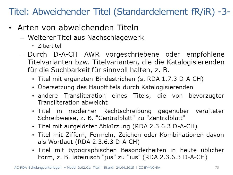 Titel: Abweichender Titel (Standardelement fR/iR) -3- Arten von abweichenden Titeln – Weiterer Titel aus Nachschlagewerk Zitiertitel – Durch D-A-CH AW