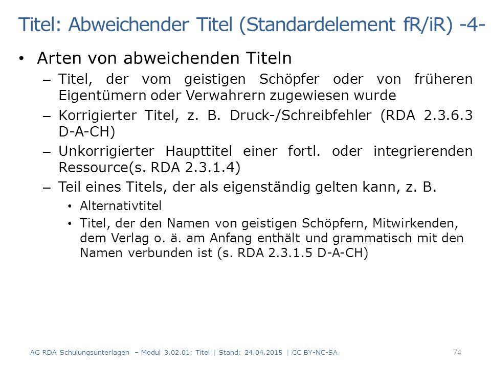 Titel: Abweichender Titel (Standardelement fR/iR) -4- Arten von abweichenden Titeln – Titel, der vom geistigen Schöpfer oder von früheren Eigentümern