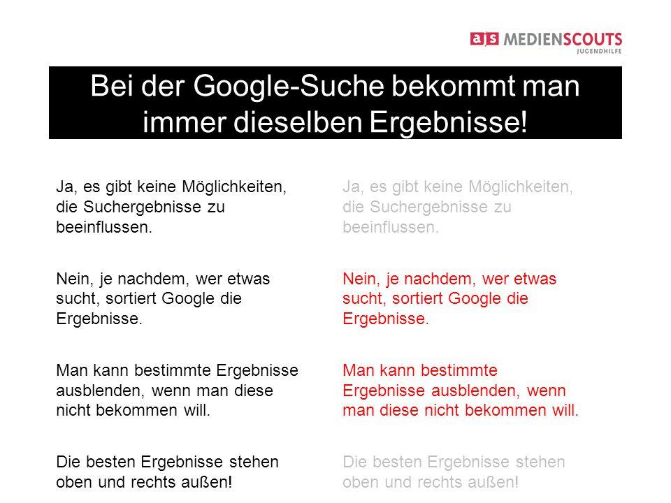 Ja, es gibt keine Möglichkeiten, die Suchergebnisse zu beeinflussen.