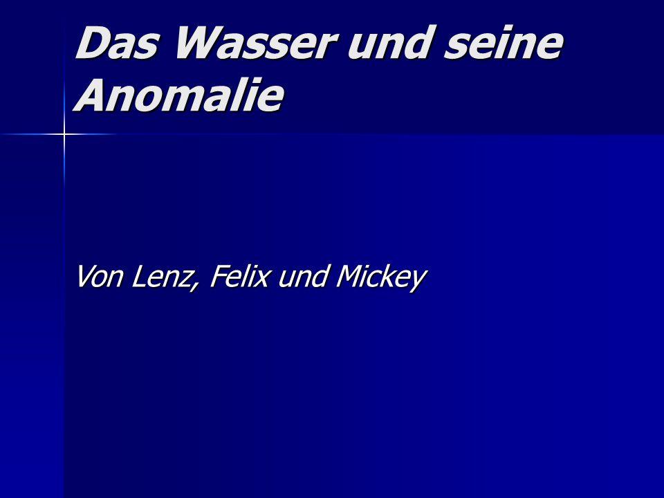Das Wasser und seine Anomalie Von Lenz, Felix und Mickey