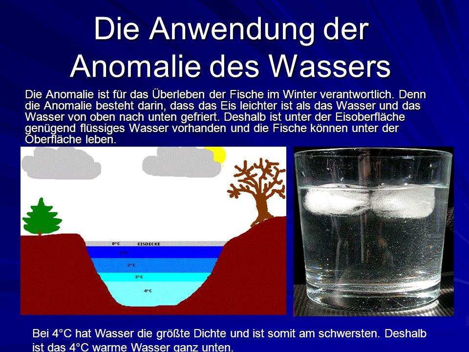 Die Anwendung der Anomalie des Wassers Die Anomalie ist für das Überleben der Fische im Winter verantwortlich.