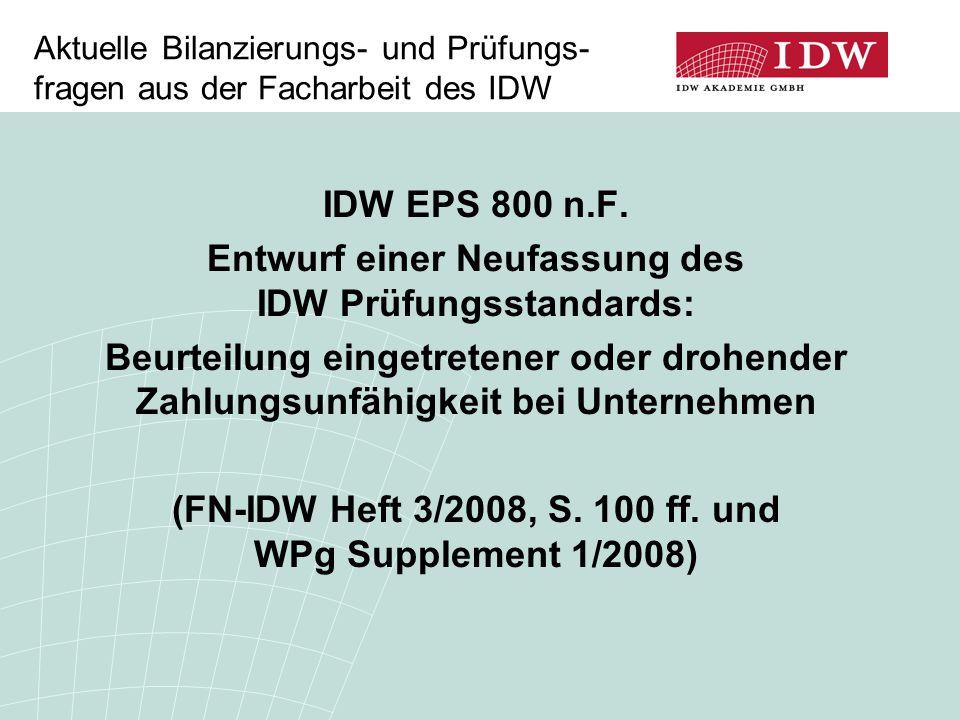 Aktuelle Bilanzierungs- und Prüfungs- fragen aus der Facharbeit des IDW IDW EPS 800 n.F.