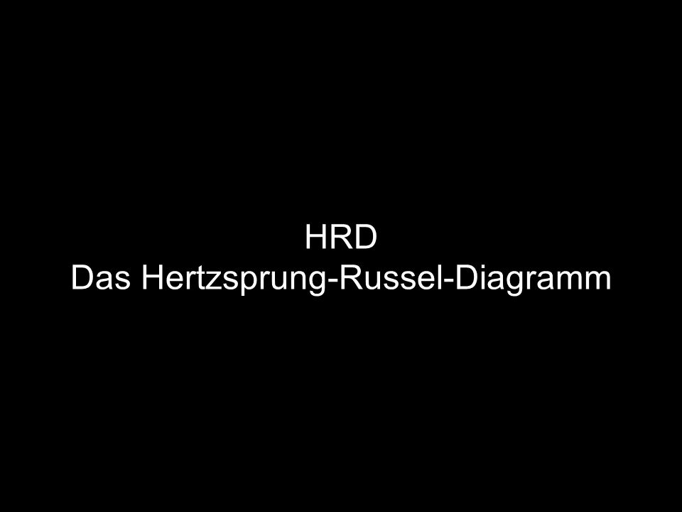 HRD Das Hertzsprung-Russel-Diagramm