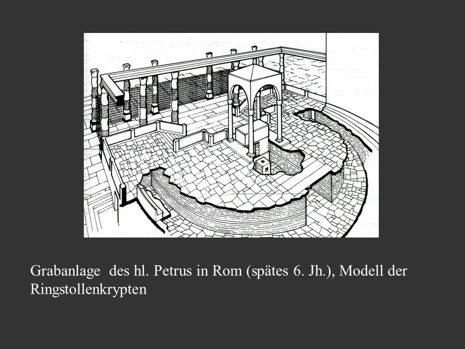 Grabanlage des hl. Petrus in Rom (spätes 6. Jh.), Modell der Ringstollenkrypten