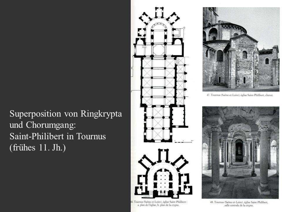 Superposition von Ringkrypta und Chorumgang: Saint-Philibert in Tournus (frühes 11. Jh.)