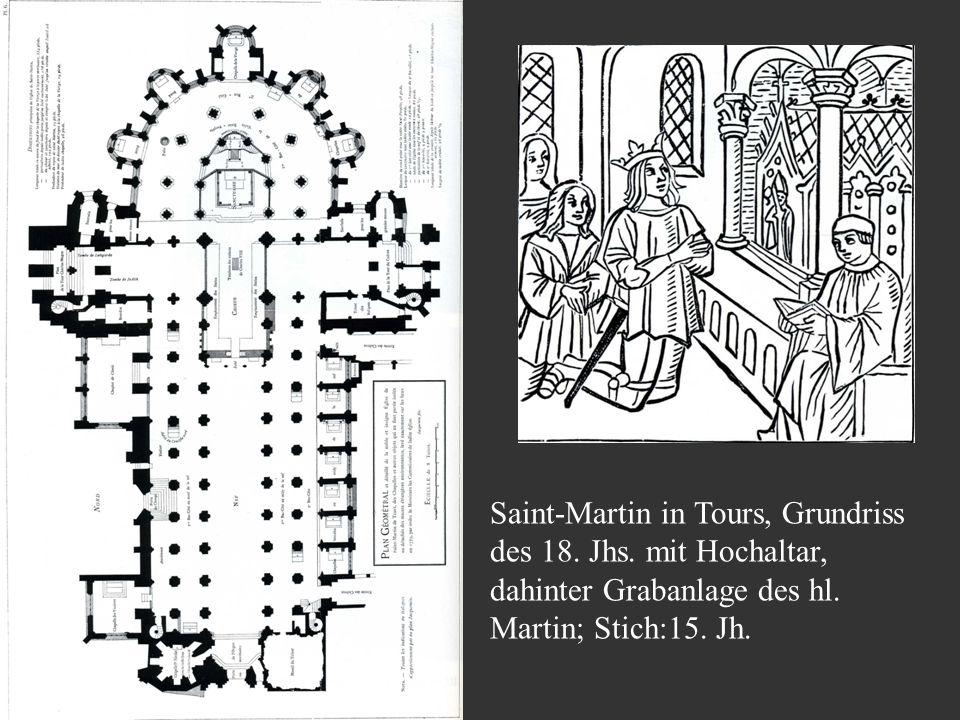 Saint-Martin in Tours, Grundriss des 18. Jhs. mit Hochaltar, dahinter Grabanlage des hl. Martin; Stich:15. Jh.
