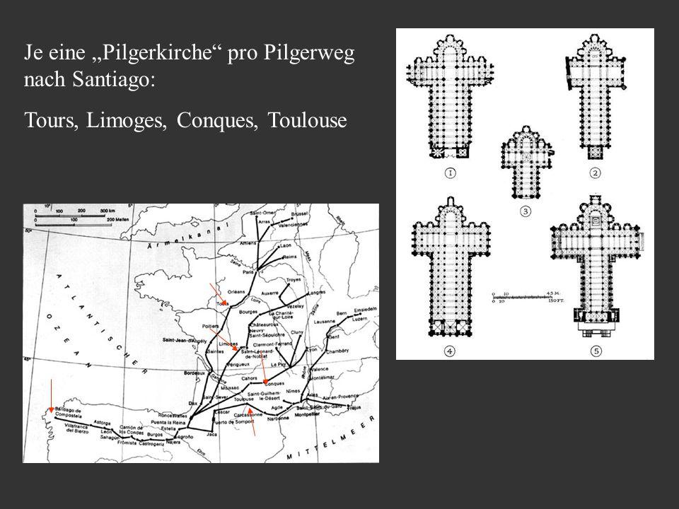 """Je eine """"Pilgerkirche"""" pro Pilgerweg nach Santiago: Tours, Limoges, Conques, Toulouse"""