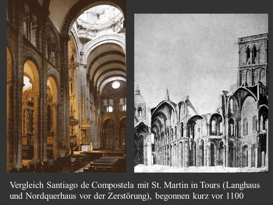 Vergleich Santiago de Compostela mit St. Martin in Tours (Langhaus und Nordquerhaus vor der Zerstörung), begonnen kurz vor 1100