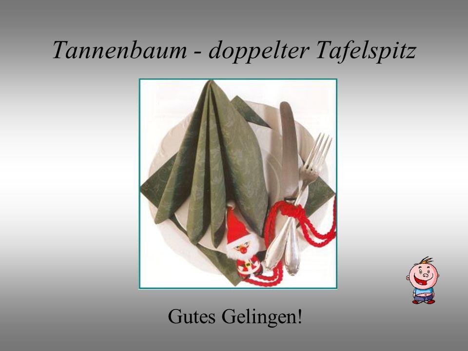 Tannenbaum - doppelter Tafelspitz Gutes Gelingen!