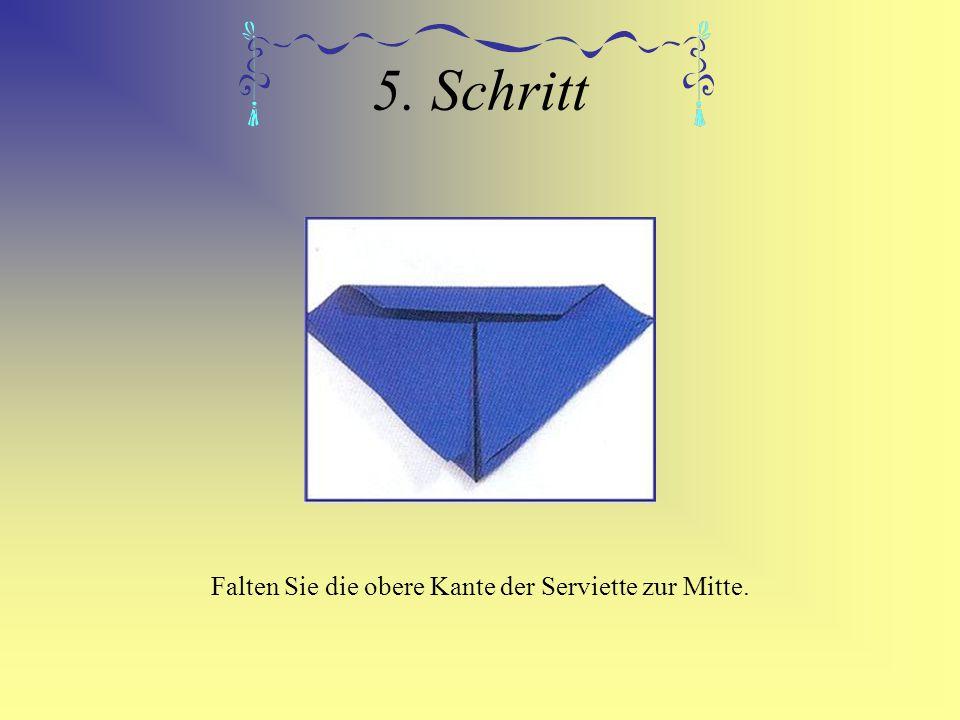 5. Schritt Falten Sie die obere Kante der Serviette zur Mitte.