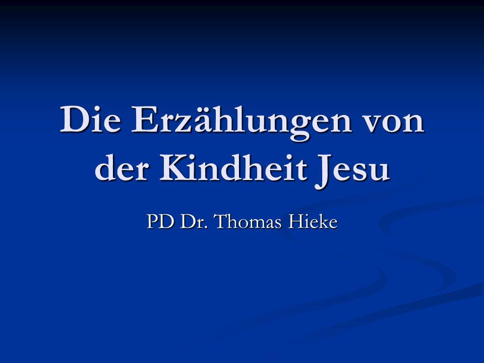 Die Erzählungen von der Kindheit Jesu PD Dr. Thomas Hieke