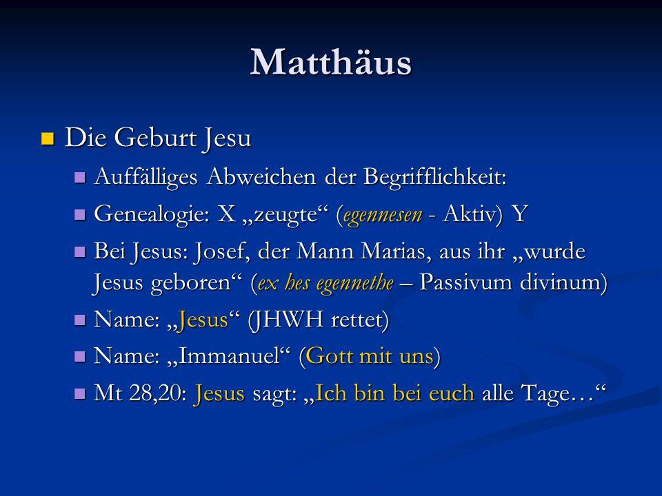 """Matthäus Die Geburt Jesu Die Geburt Jesu Auffälliges Abweichen der Begrifflichkeit: Auffälliges Abweichen der Begrifflichkeit: Genealogie: X """"zeugte"""""""