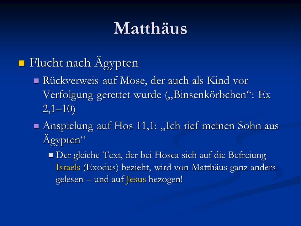 """Matthäus Flucht nach Ägypten Flucht nach Ägypten Rückverweis auf Mose, der auch als Kind vor Verfolgung gerettet wurde (""""Binsenkörbchen"""": Ex 2,1–10) R"""