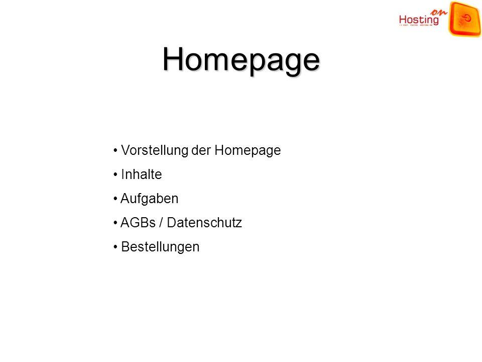 Homepage Vorstellung der Homepage Inhalte Aufgaben AGBs / Datenschutz Bestellungen