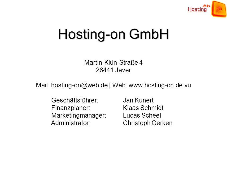 Vielen Dank für eure Aufmerksamkeit Für Fragen stehen wir gerne zur Verfügung www.hosting-on.de.vu Klaas Schmidt, Lucas Scheel, Christoph Gerken, Jan Kunert