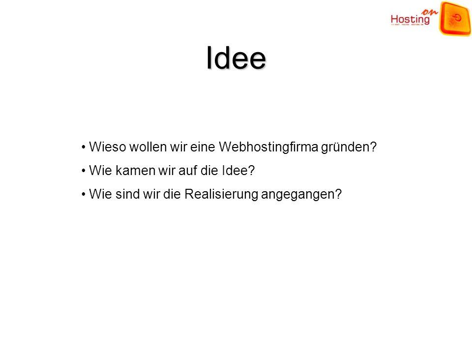 Idee Wieso wollen wir eine Webhostingfirma gründen.