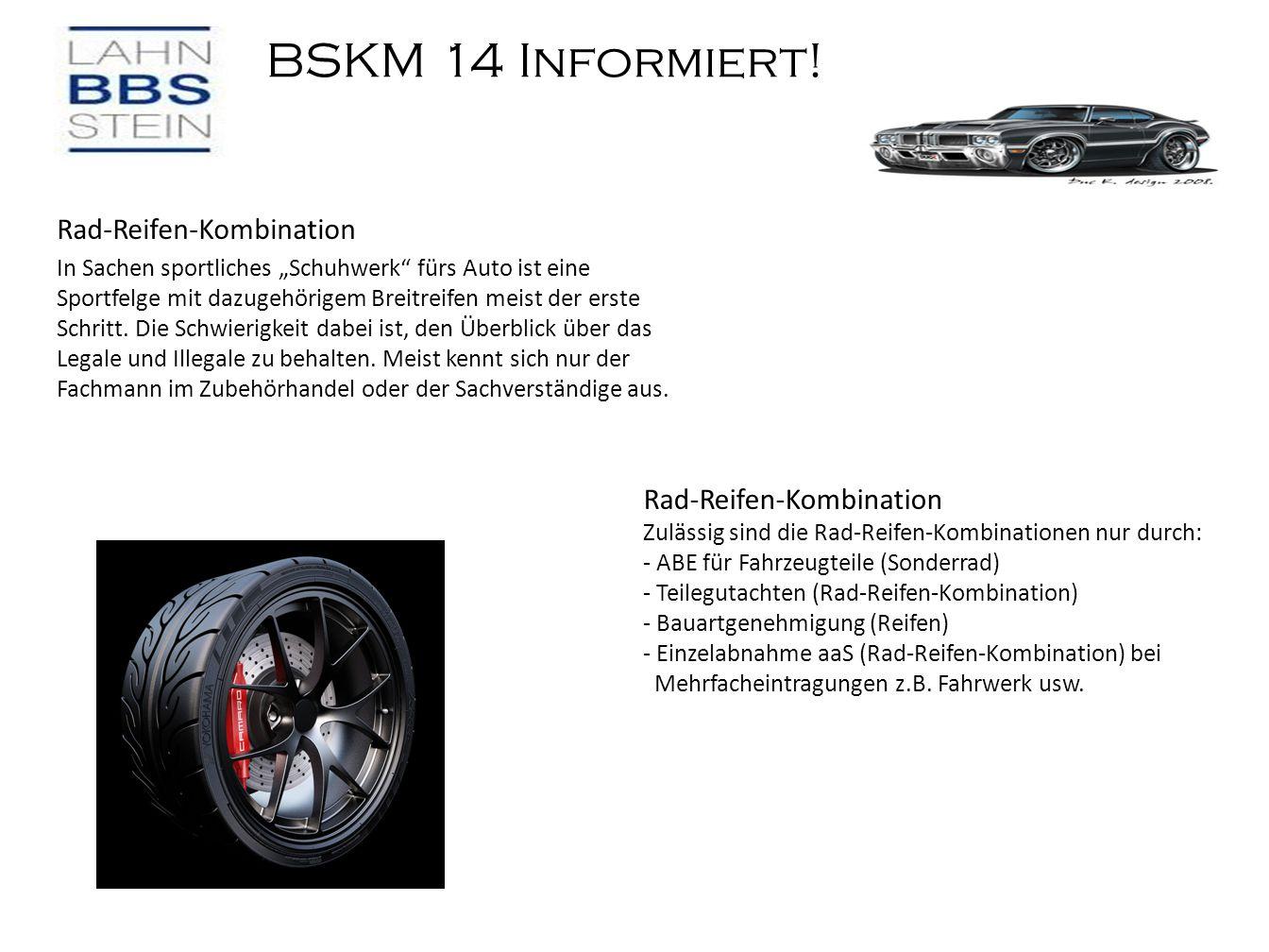 """BSKM 14 Informiert! Rad-Reifen-Kombination In Sachen sportliches """"Schuhwerk"""" fürs Auto ist eine Sportfelge mit dazugehörigem Breitreifen meist der ers"""