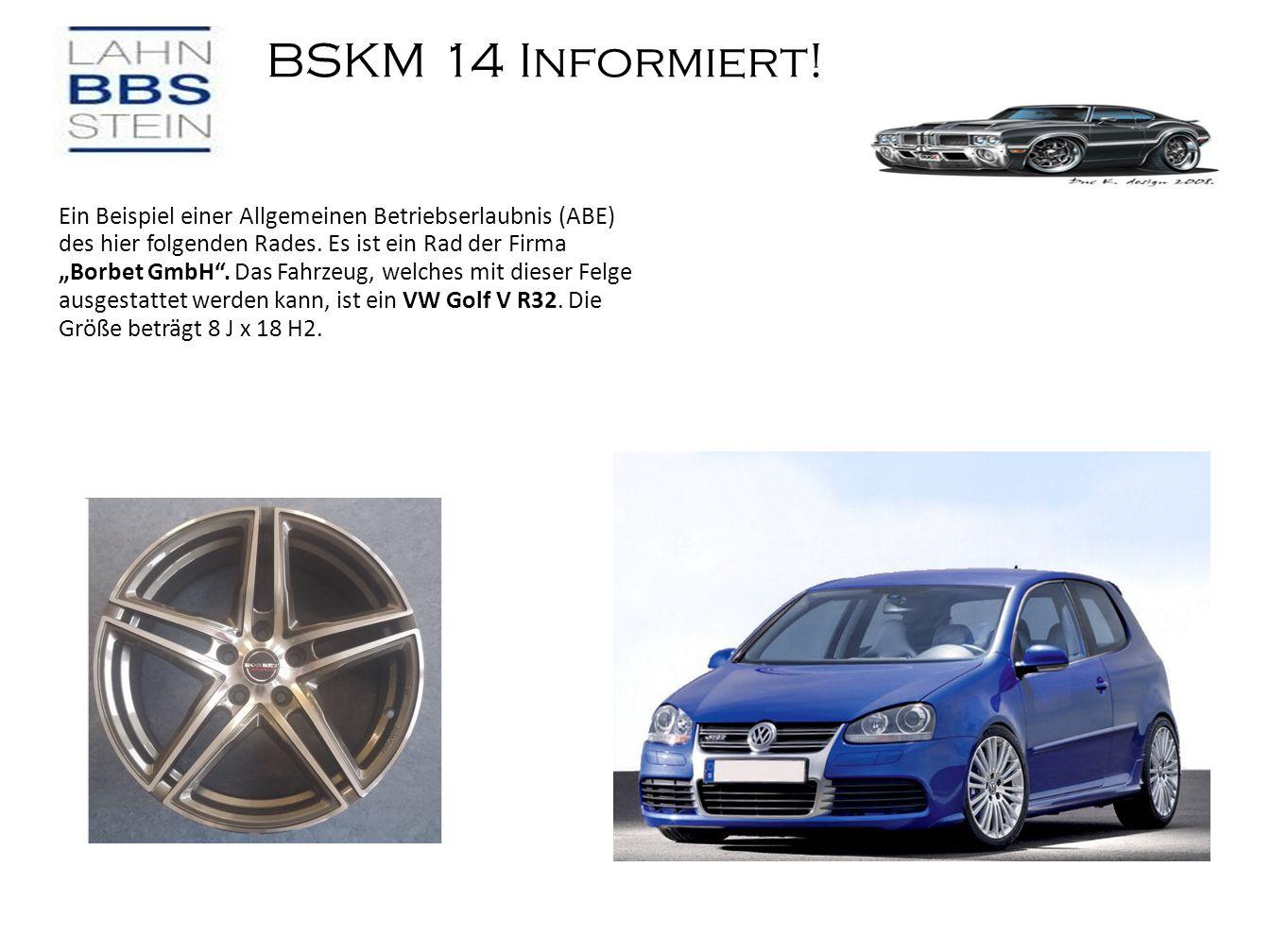 """BSKM 14 Informiert! Ein Beispiel einer Allgemeinen Betriebserlaubnis (ABE) des hier folgenden Rades. Es ist ein Rad der Firma """"Borbet GmbH"""". Das Fahrz"""