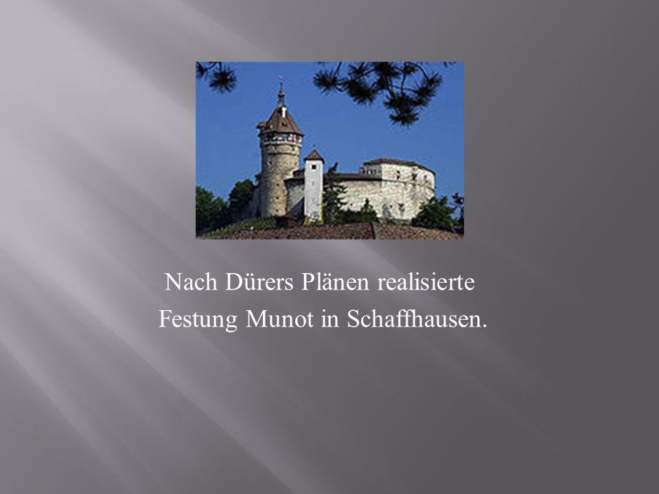 Nach Dürers Plänen realisierte Festung Munot in Schaffhausen.