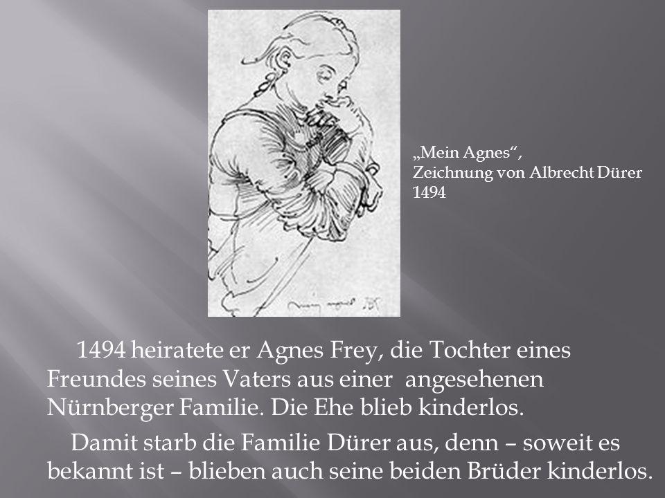 1494 heiratete er Agnes Frey, die Tochter eines Freundes seines Vaters aus einer angesehenen Nürnberger Familie.