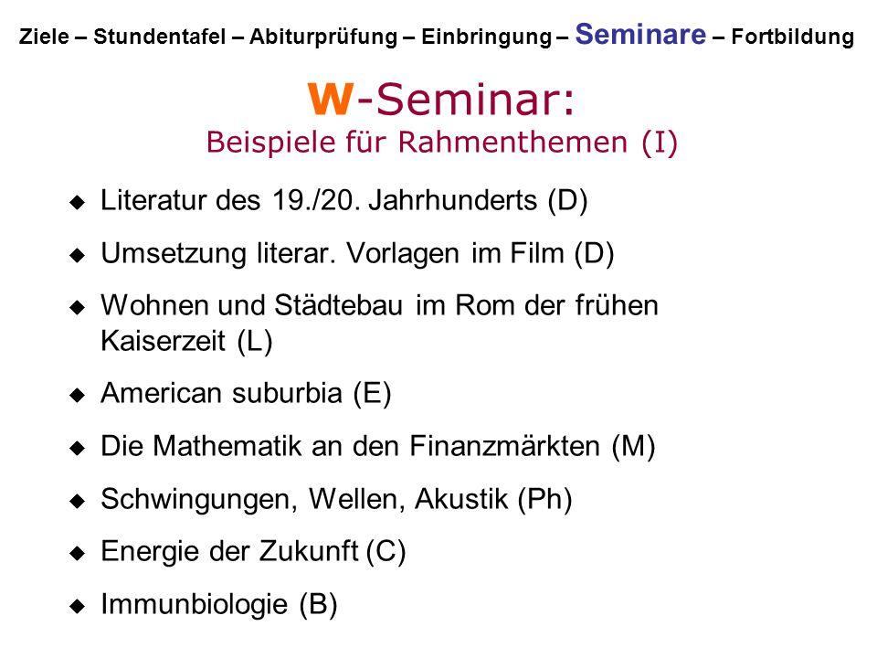 W-Seminar: Beispiele für Rahmenthemen (I)  Literatur des 19./20. Jahrhunderts (D)  Umsetzung literar. Vorlagen im Film (D)  Wohnen und Städtebau im