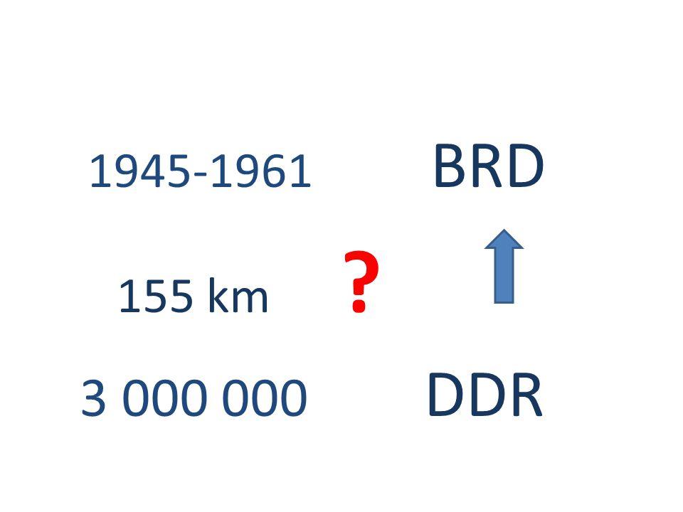 1945-1961 BRD 155 km ? 3 000 000 DDR