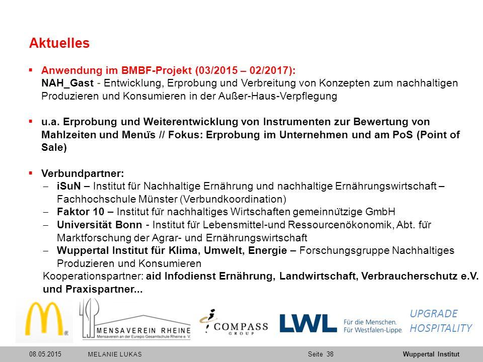 SeiteWuppertal Institut Aktuelles  Anwendung im BMBF-Projekt (03/2015 – 02/2017): NAH_Gast - Entwicklung, Erprobung und Verbreitung von Konzepten zum nachhaltigen Produzieren und Konsumieren in der Außer-Haus-Verpflegung  u.a.