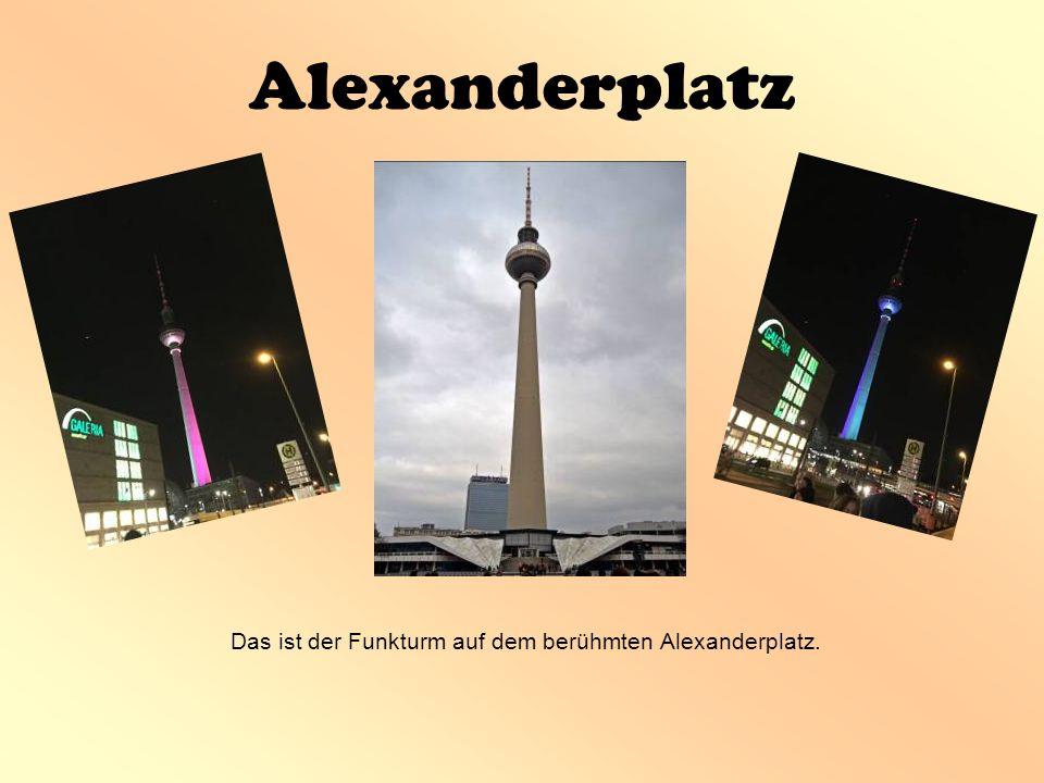 Alexanderplatz Das ist der Funkturm auf dem berühmten Alexanderplatz.