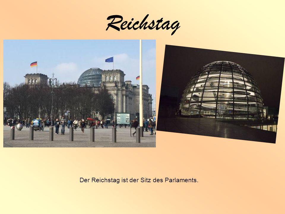 Reichstag Der Reichstag ist der Sitz des Parlaments.