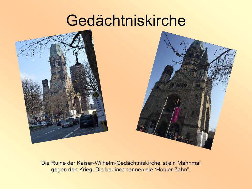 Gedächtniskirche Die Ruine der Kaiser-Wilhelm-Gedächtniskirche ist ein Mahnmal gegen den Krieg.