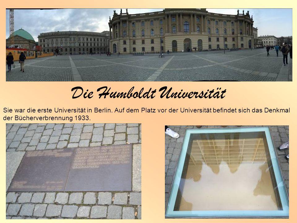 Die Humboldt Universität Sie war die erste Universität in Berlin.