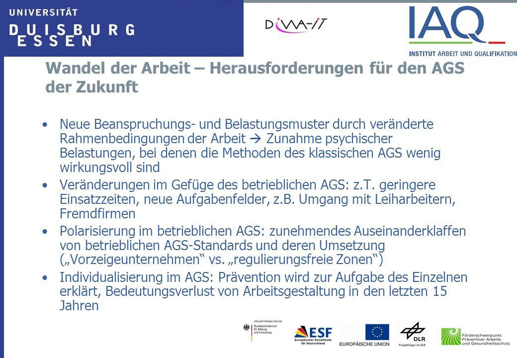 Wandel der Arbeit – Herausforderungen für den AGS der Zukunft Neue Beanspruchungs- und Belastungsmuster durch veränderte Rahmenbedingungen der Arbeit