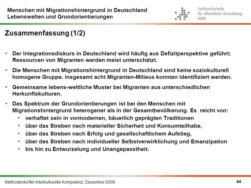 Menschen mit Migrationshintergrund in Deutschland Lebenswelten und Grundorientierungen Methodenkoffer Interkulturelle Kompetenz, Dezember 2009 44 Zusa