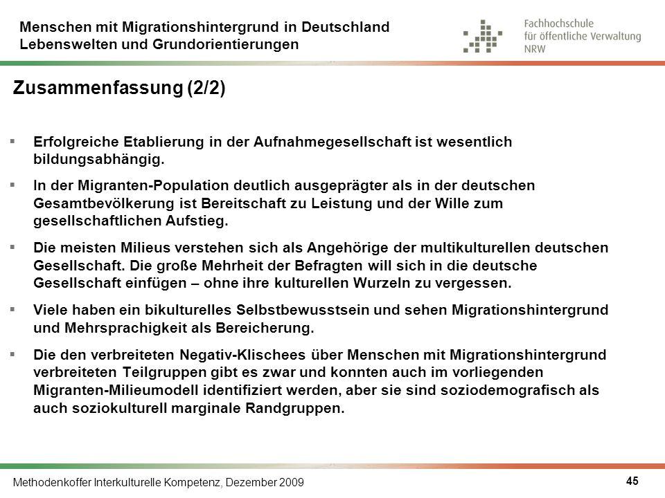 Menschen mit Migrationshintergrund in Deutschland Lebenswelten und Grundorientierungen Methodenkoffer Interkulturelle Kompetenz, Dezember 2009 45  Er