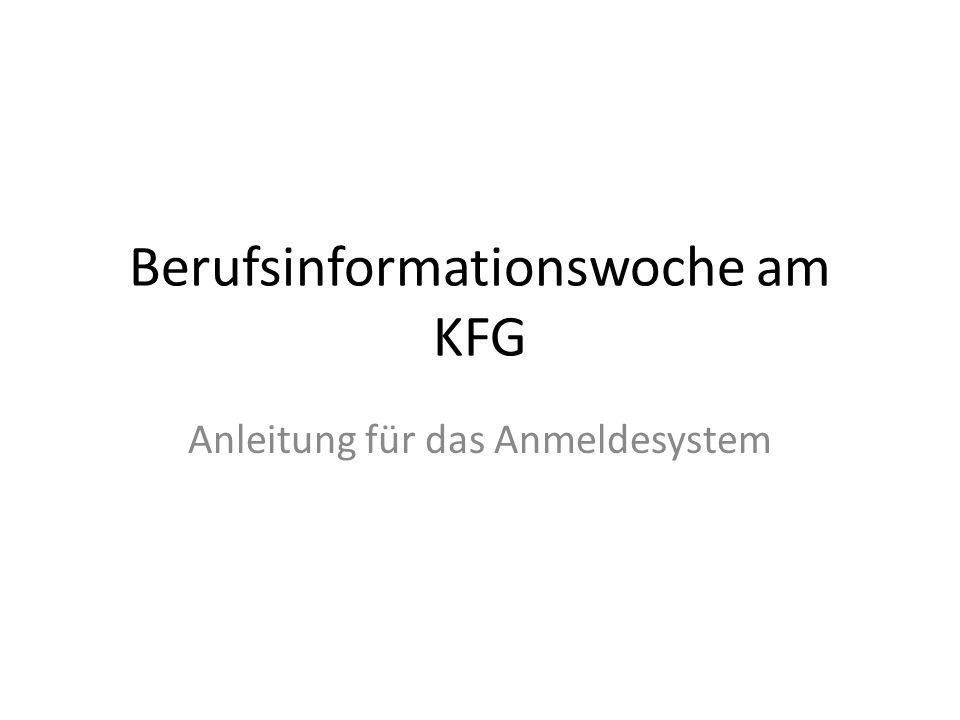 Berufsinformationswoche am KFG Anleitung für das Anmeldesystem