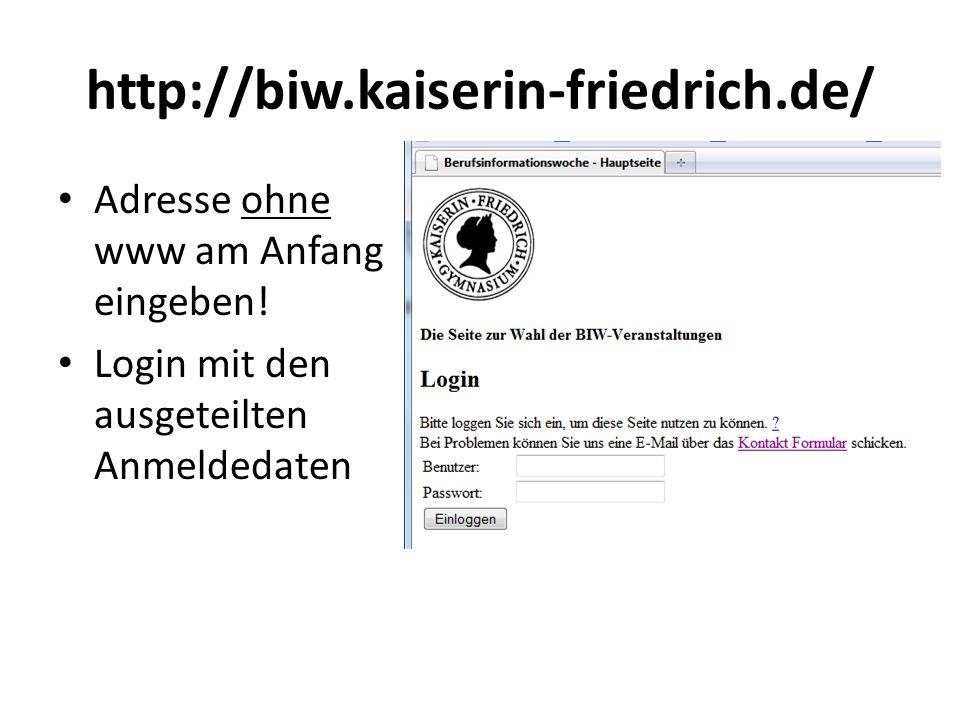 http://biw.kaiserin-friedrich.de/ Adresse ohne www am Anfang eingeben! Login mit den ausgeteilten Anmeldedaten
