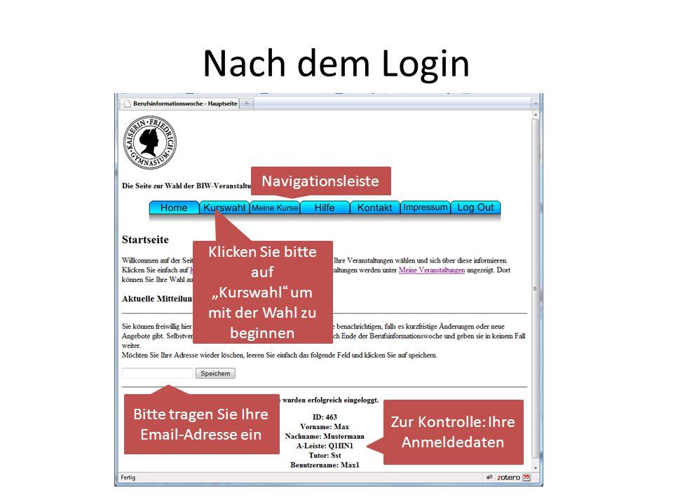 """Nach dem Login Navigationsleiste Zur Kontrolle: Ihre Anmeldedaten Bitte tragen Sie Ihre Email-Adresse ein Klicken Sie bitte auf """"Kurswahl"""" um mit der"""
