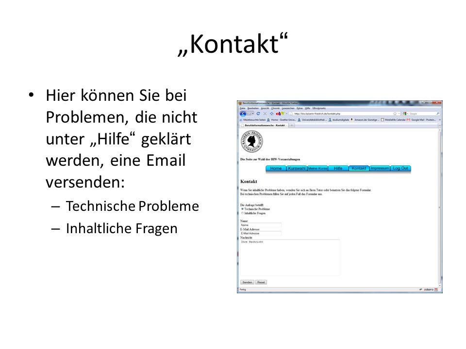 """""""Kontakt"""" Hier können Sie bei Problemen, die nicht unter """"Hilfe"""" geklärt werden, eine Email versenden: – Technische Probleme – Inhaltliche Fragen"""