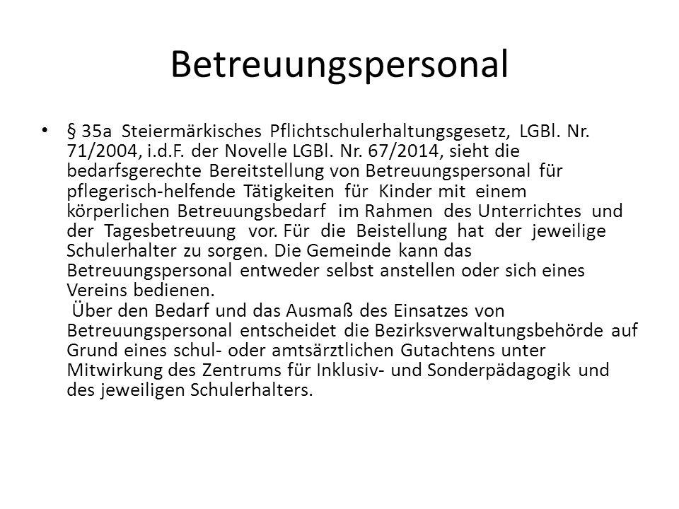 Betreuungspersonal § 35a Steiermärkisches Pflichtschulerhaltungsgesetz, LGBl.